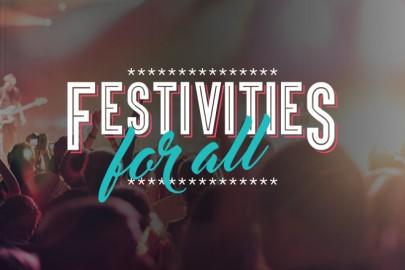 Festivities for all
