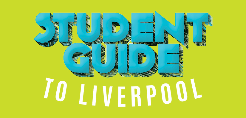 Student Guide to Liverpool - the city's best