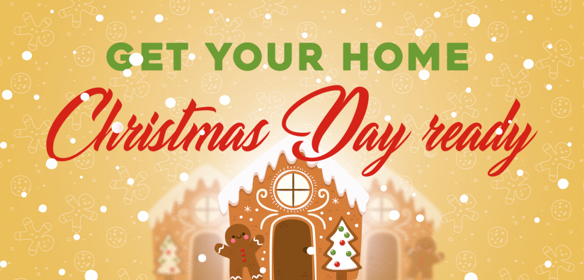Christmas Day guide: Get your home ready for the festivities